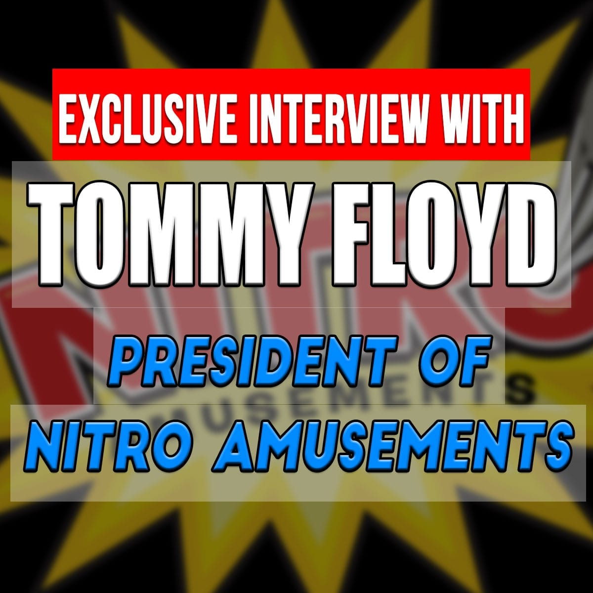 Exclusive Interviews Pictures More: Exclusive Interview With Tommy Floyd, President Of Nitro