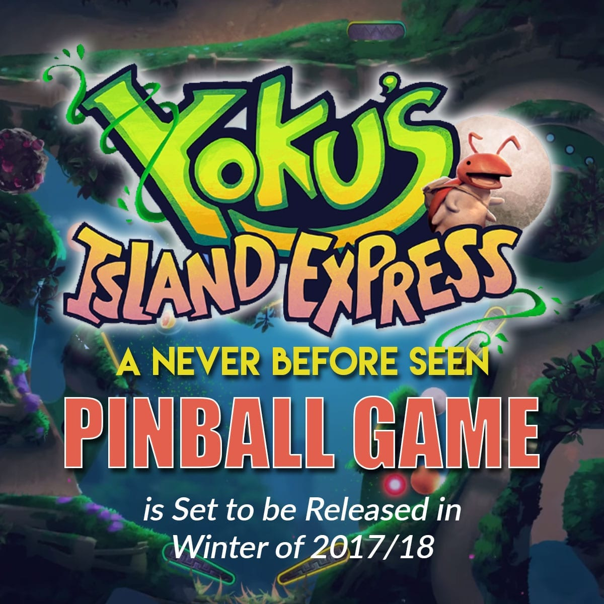 Yoku's Island Express, A Never Before Seen Pinball Game is Set to be Released in Winter