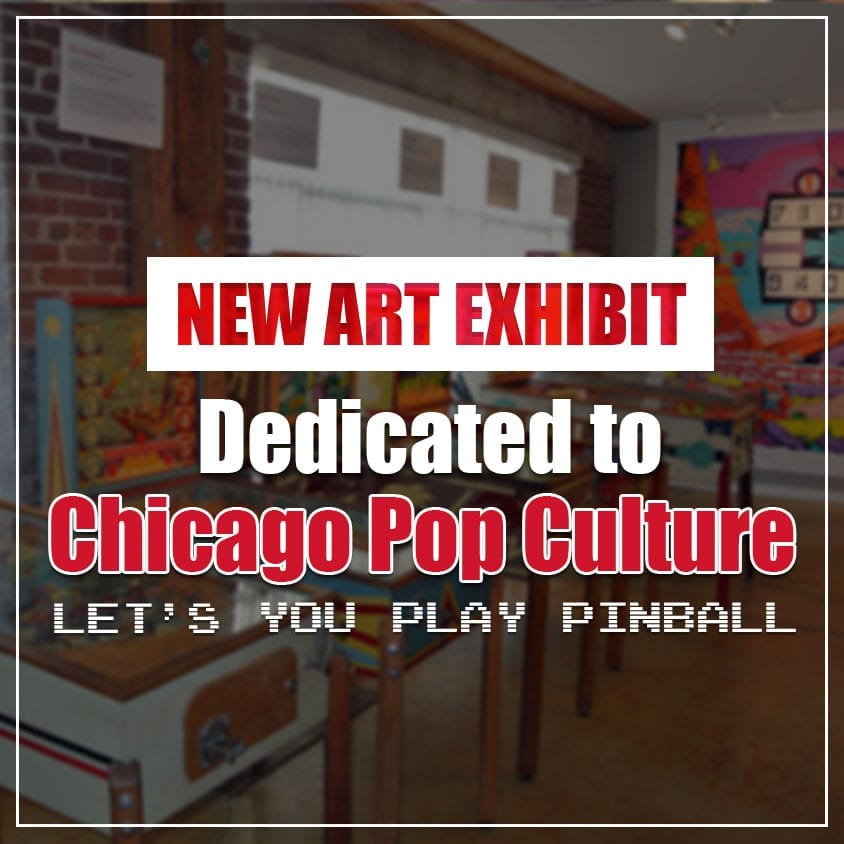 New Art Exhibit Dedicated to Chicago Pop Culture Let's You Play Pinball